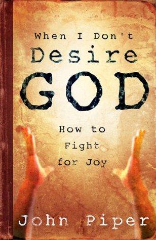 Day Fourteen - When I Don't Desire God